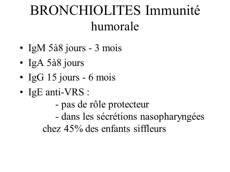 BRONCHIOLITES Immunité humorale