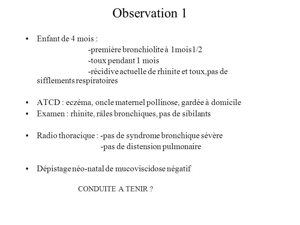 Observation 1 Enfant de 4 mois : -première bronchiolite à 1mois1/2