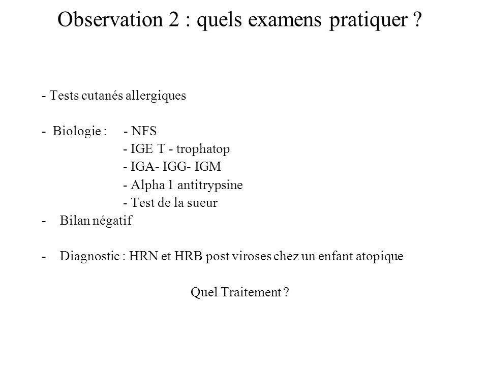 Observation 2 : quels examens pratiquer