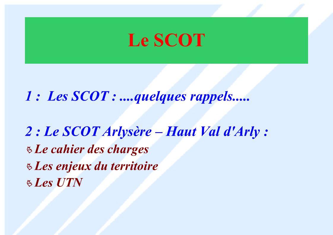 Le SCOT 1 : Les SCOT : ....quelques rappels.....