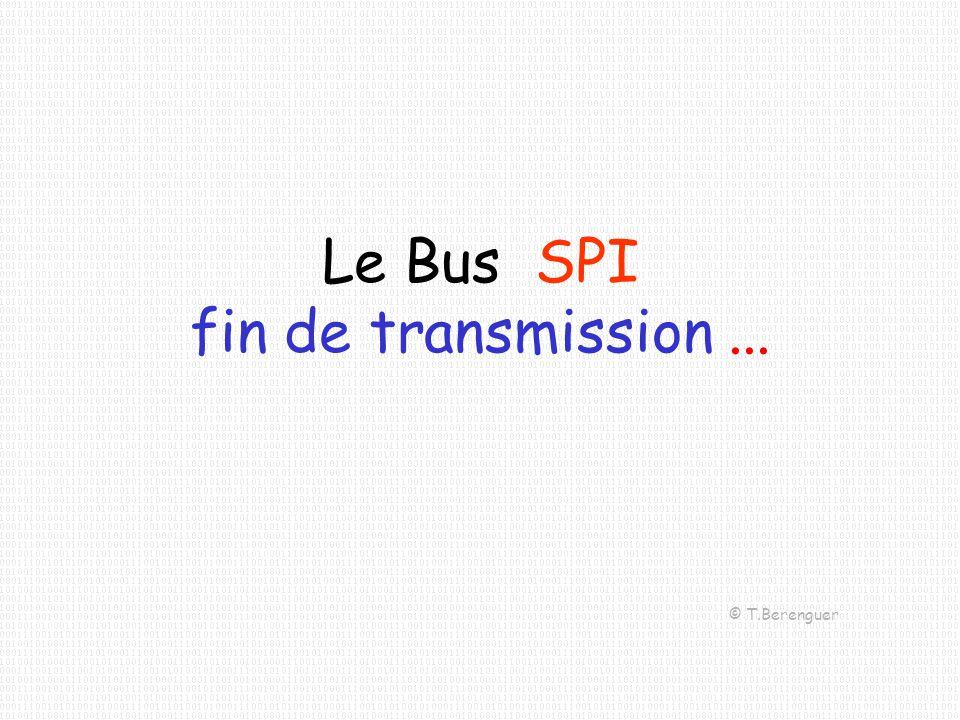 Le Bus SPI fin de transmission ...