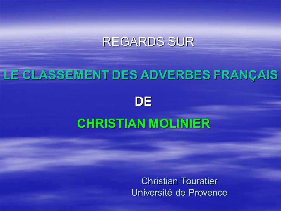 Christian Touratier Université de Provence