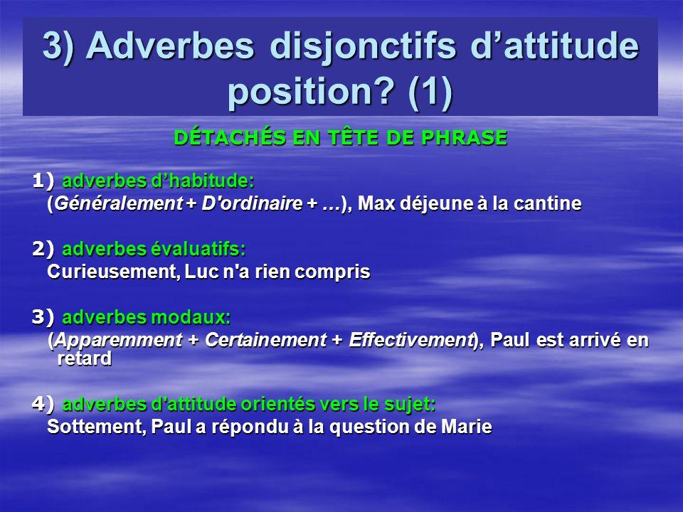 3) Adverbes disjonctifs d'attitude position (1)