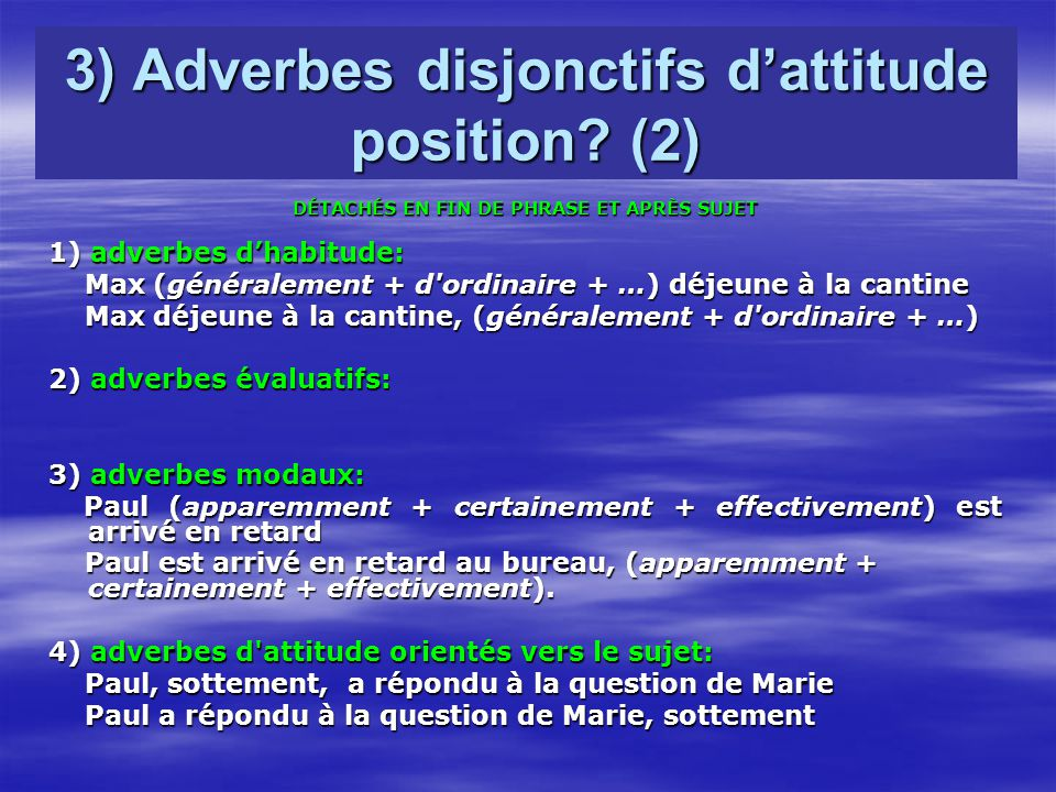 3) Adverbes disjonctifs d'attitude position (2)