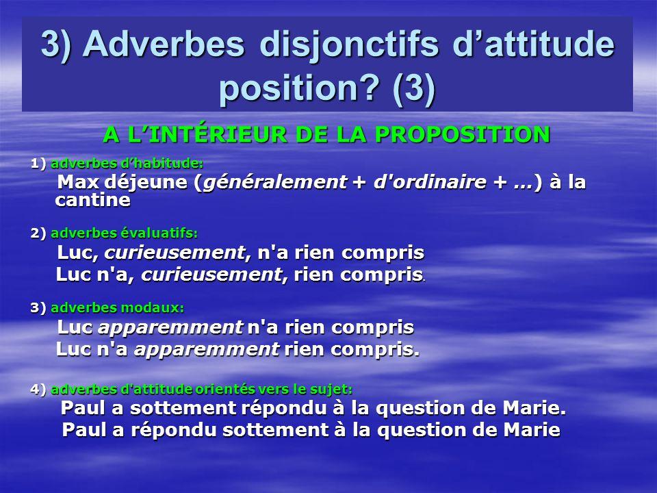 3) Adverbes disjonctifs d'attitude position (3)
