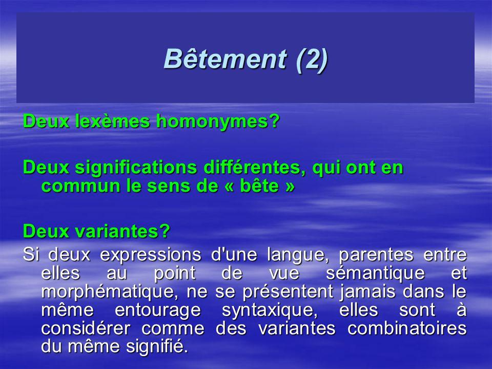 Bêtement (2) Deux lexèmes homonymes