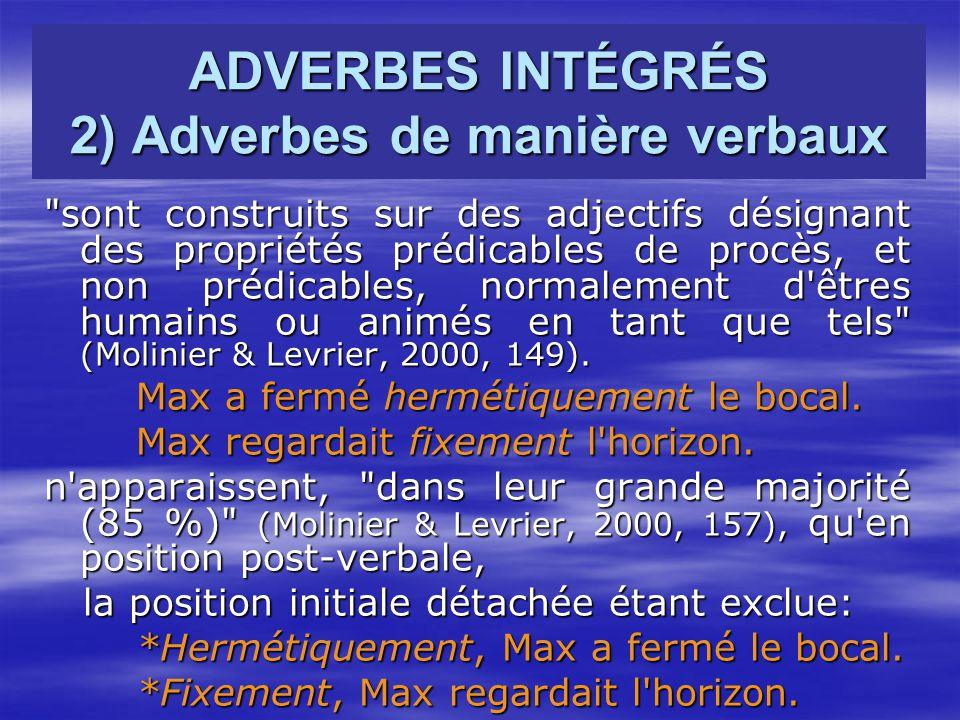 ADVERBES INTÉGRÉS 2) Adverbes de manière verbaux