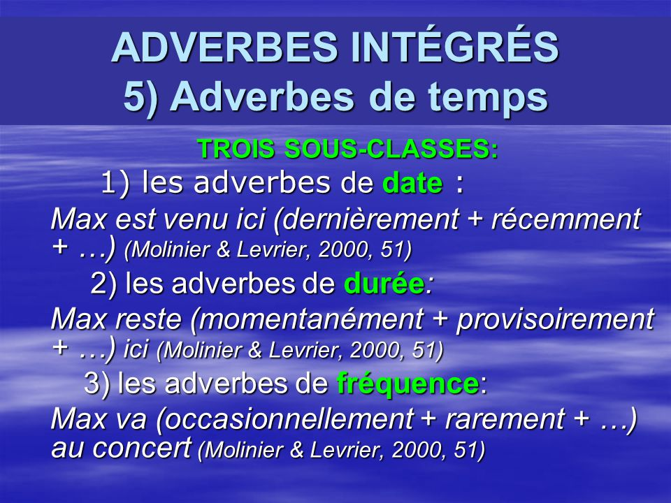 ADVERBES INTÉGRÉS 5) Adverbes de temps