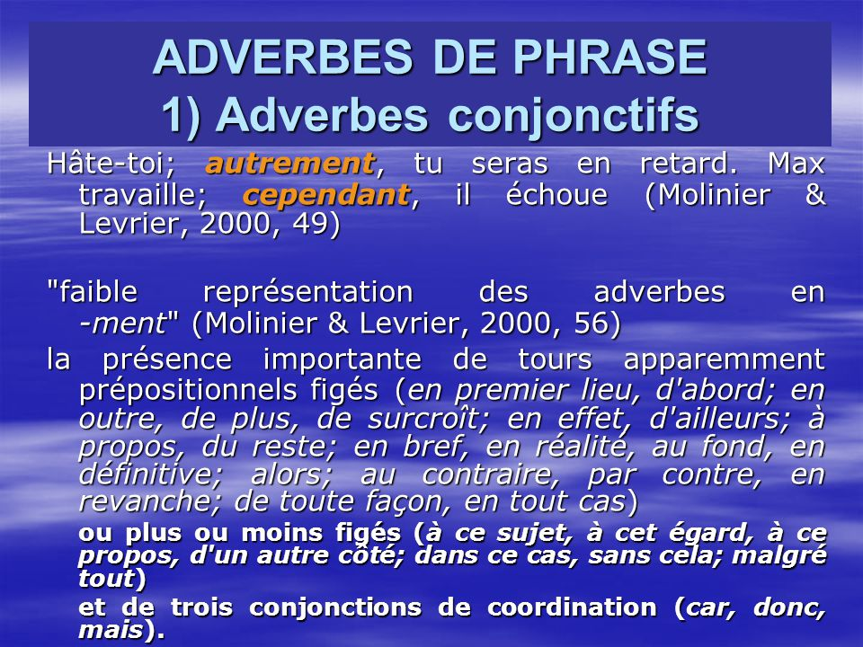 ADVERBES DE PHRASE 1) Adverbes conjonctifs