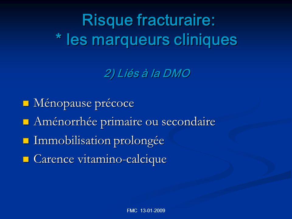 Risque fracturaire: * les marqueurs cliniques 2) Liés à la DMO