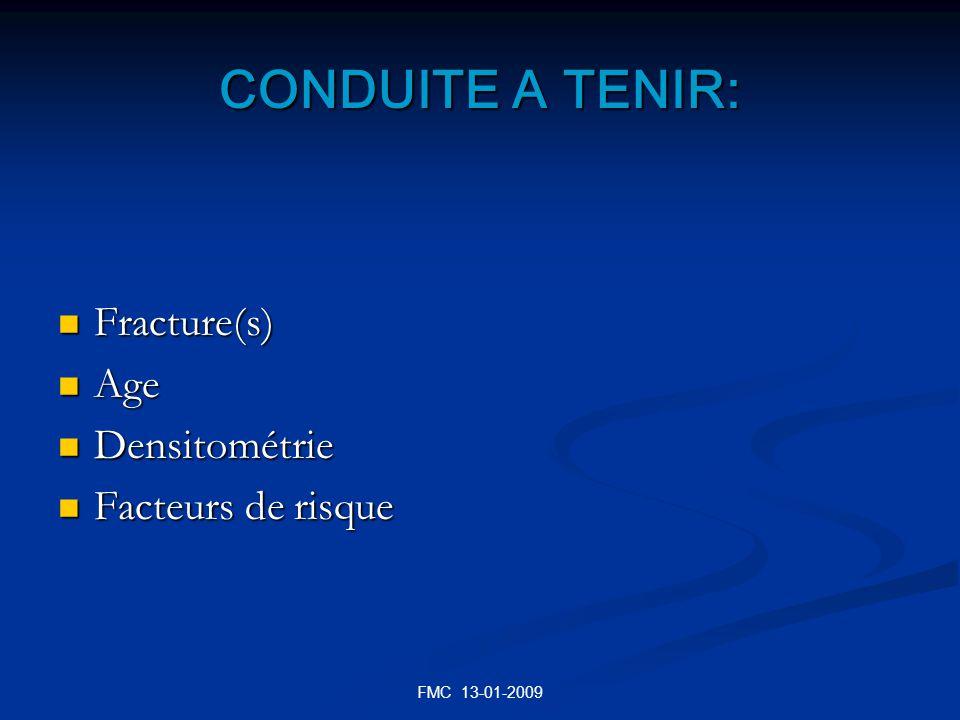 CONDUITE A TENIR: Fracture(s) Age Densitométrie Facteurs de risque