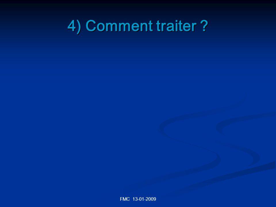 4) Comment traiter FMC 13-01-2009