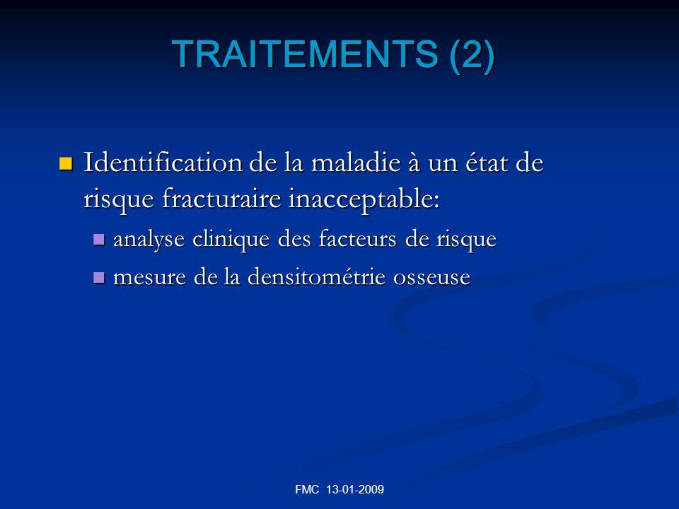 TRAITEMENTS (2) Identification de la maladie à un état de risque fracturaire inacceptable: analyse clinique des facteurs de risque.