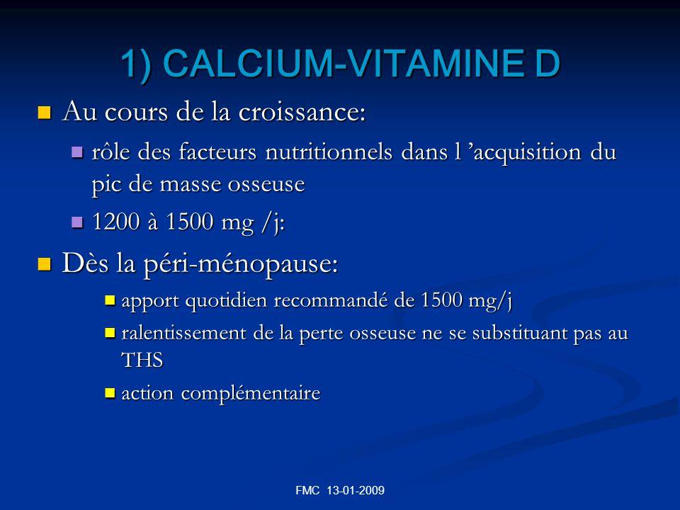 1) CALCIUM-VITAMINE D Au cours de la croissance:
