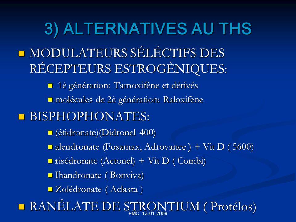 3) ALTERNATIVES AU THS MODULATEURS SÉLÉCTIFS DES RÉCEPTEURS ESTROGÈNIQUES: 1è génération: Tamoxifène et dérivés.