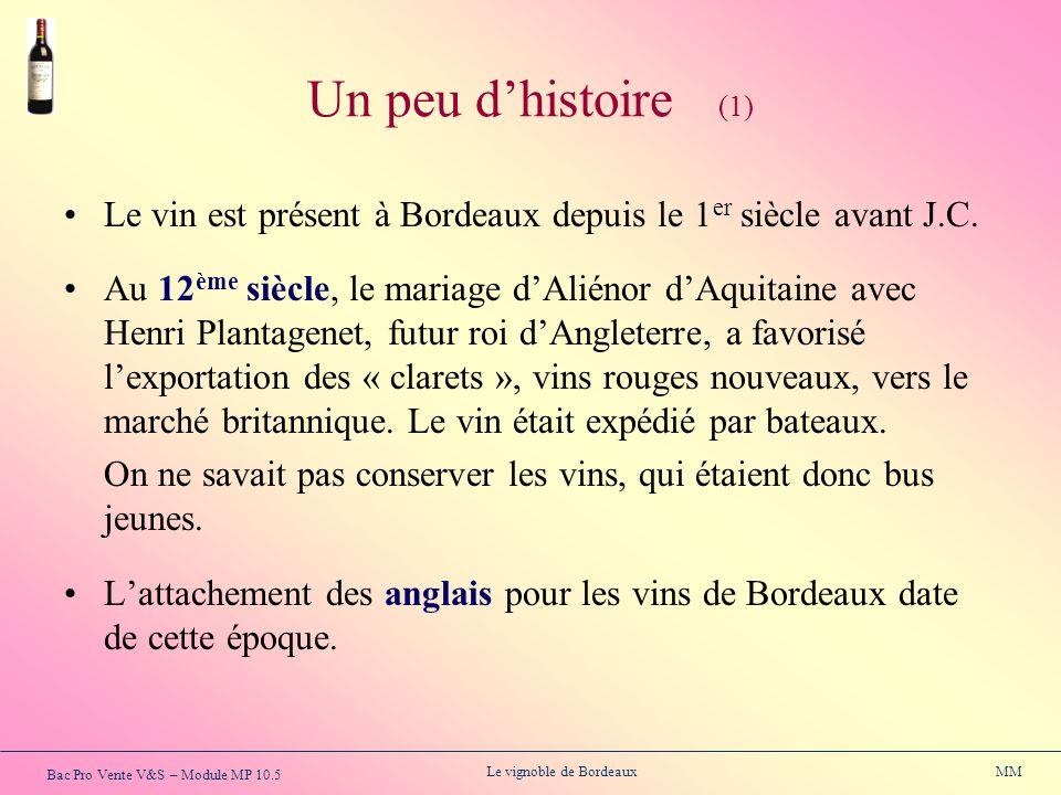 Un peu d'histoire (1) Le vin est présent à Bordeaux depuis le 1er siècle avant J.C.