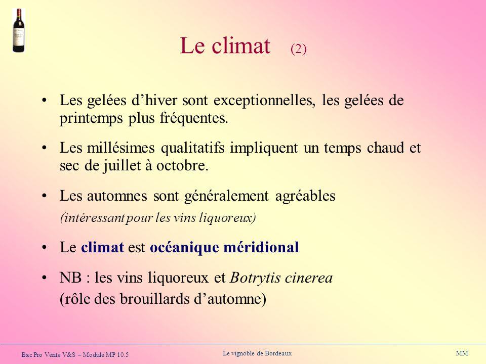 Le climat (2) Les gelées d'hiver sont exceptionnelles, les gelées de printemps plus fréquentes.