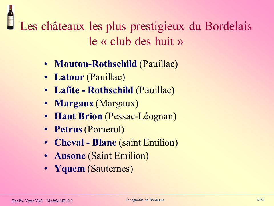 Les châteaux les plus prestigieux du Bordelais le « club des huit »