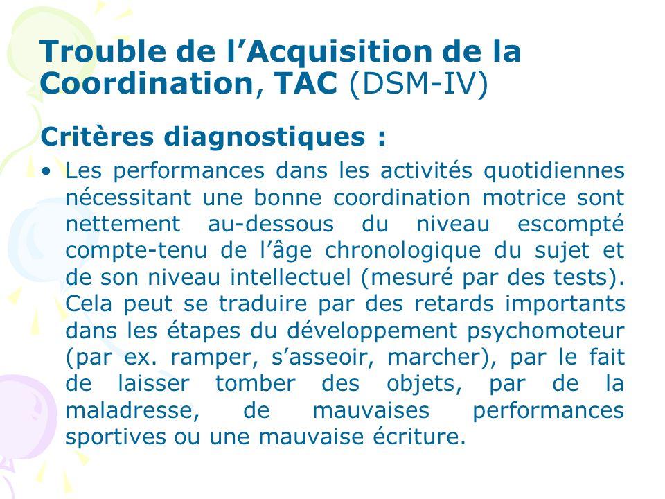 Trouble de l'Acquisition de la Coordination, TAC (DSM-IV)