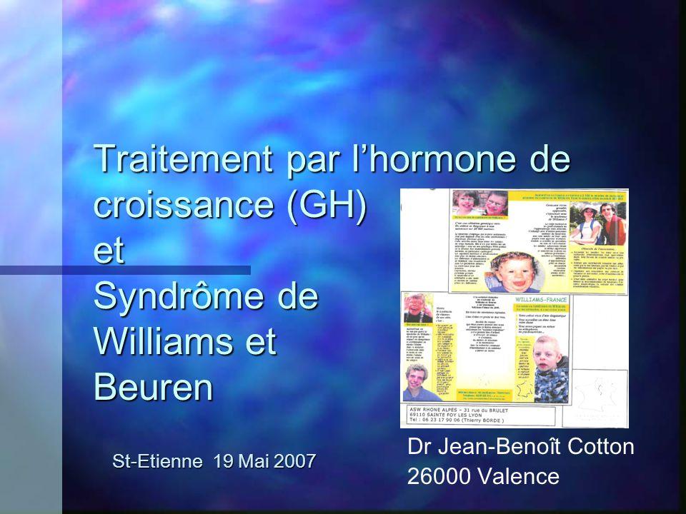 Traitement par l'hormone de croissance (GH) et Syndrôme de Williams et Beuren