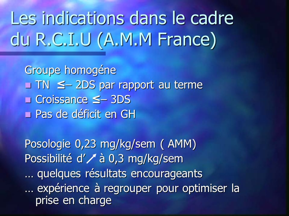 Les indications dans le cadre du R.C.I.U (A.M.M France)