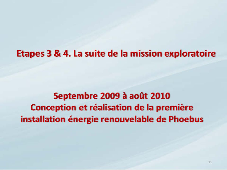 Etapes 3 & 4. La suite de la mission exploratoire