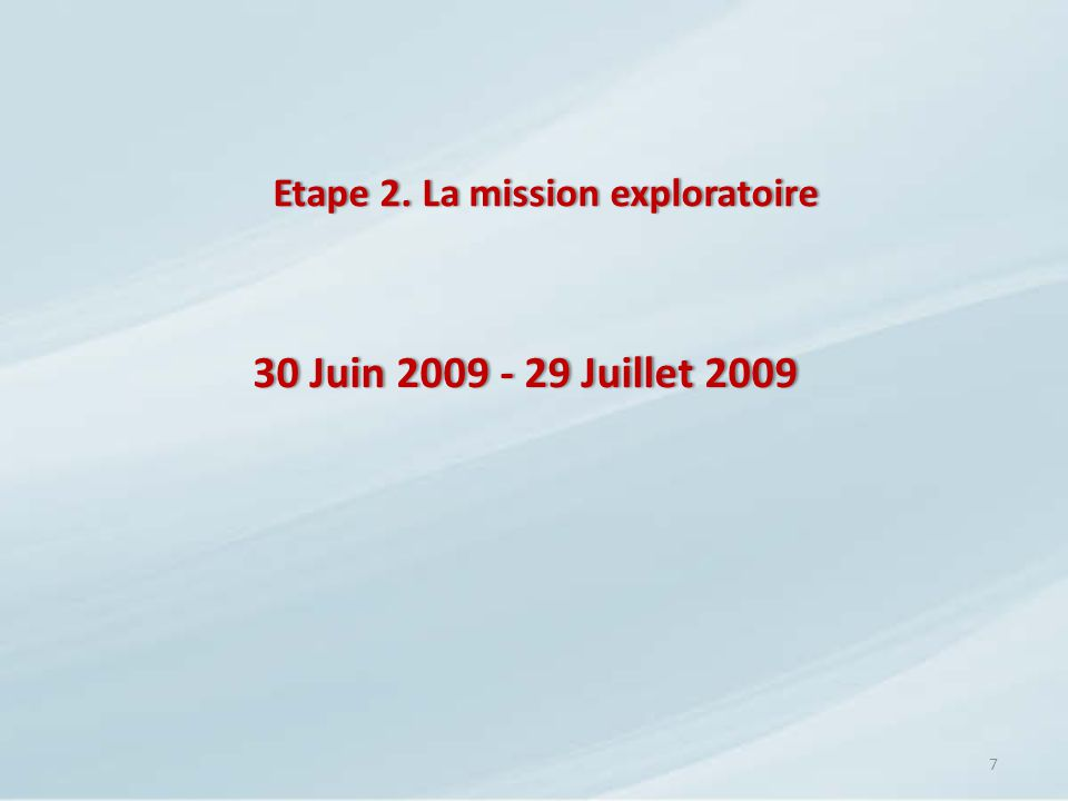 Etape 2. La mission exploratoire
