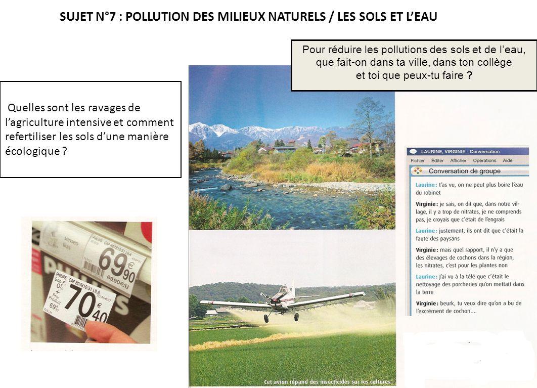 SUJET N°7 : POLLUTION DES MILIEUX NATURELS / LES SOLS ET L'EAU