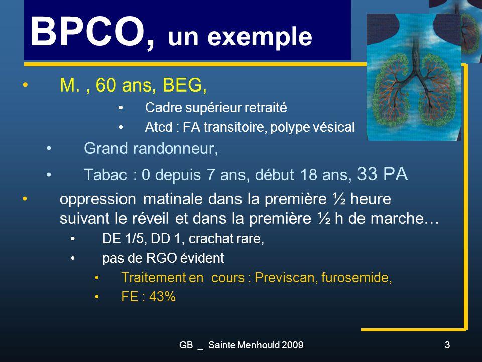 BPCO, un exemple M. , 60 ans, BEG, Grand randonneur,