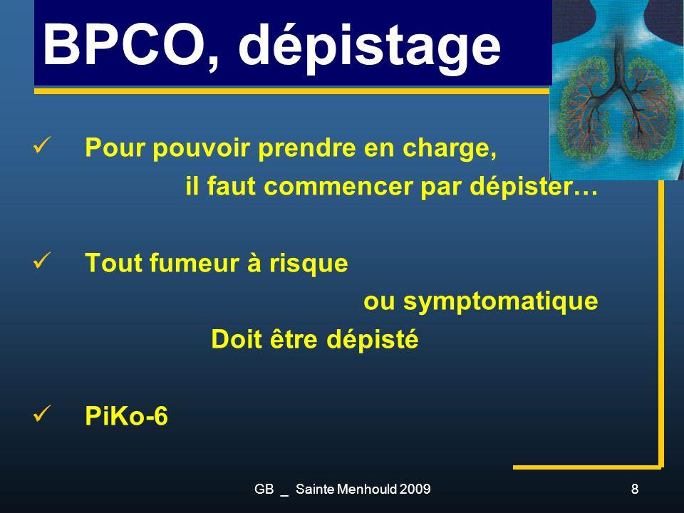 BPCO, dépistage Pour pouvoir prendre en charge,