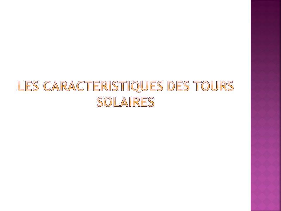 Les caracteristiques des tours solaires