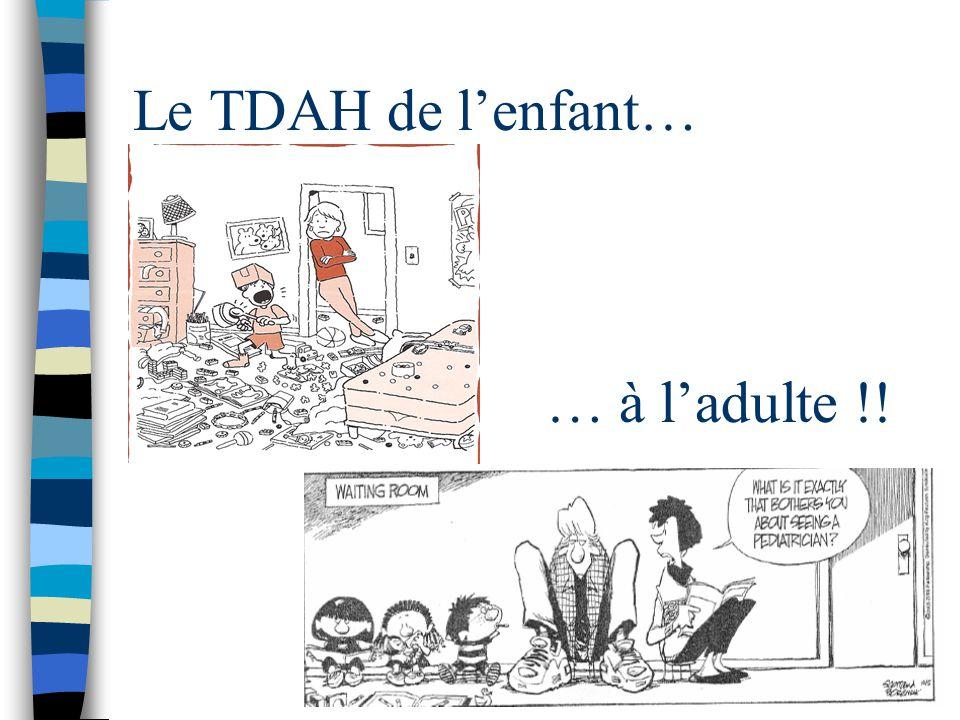 Le TDAH de l'enfant… … à l'adulte !!
