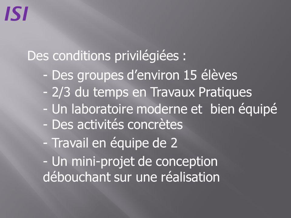 ISI Des conditions privilégiées : - Des groupes d'environ 15 élèves