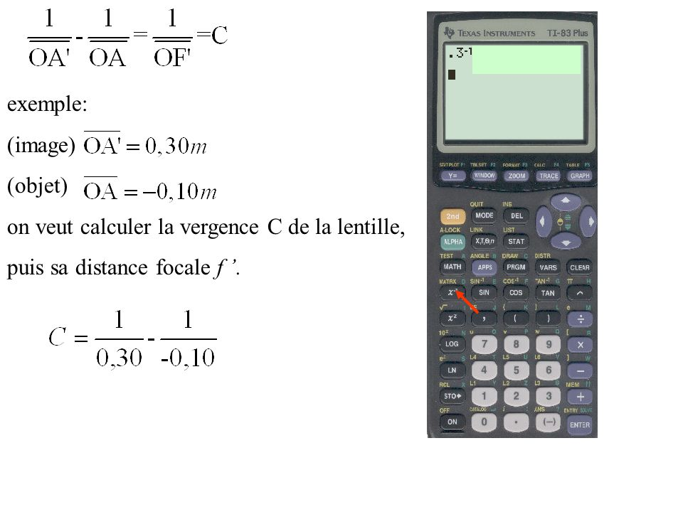 exemple: (image) (objet) on veut calculer la vergence C de la lentille, puis sa distance focale f '.