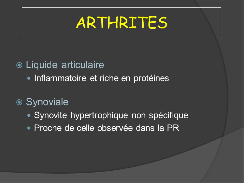 ARTHRITES Liquide articulaire Synoviale