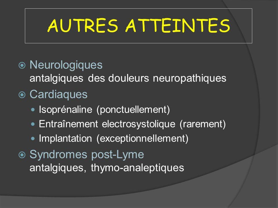 AUTRES ATTEINTES Neurologiques antalgiques des douleurs neuropathiques