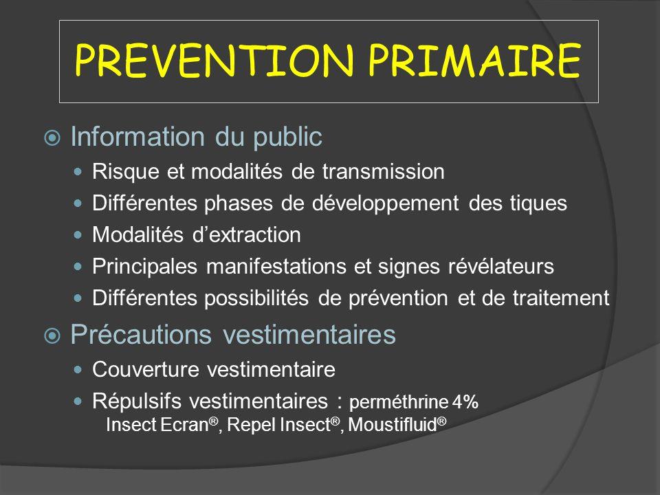 PREVENTION PRIMAIRE Information du public Précautions vestimentaires