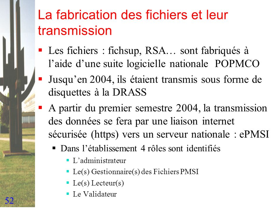 La fabrication des fichiers et leur transmission