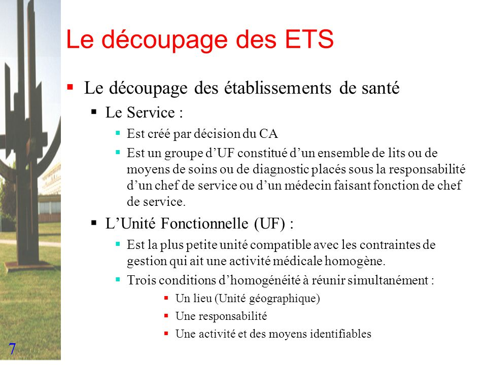 Le découpage des ETS Le découpage des établissements de santé