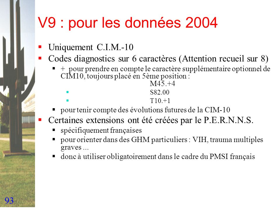 V9 : pour les données 2004 Uniquement C.I.M.-10