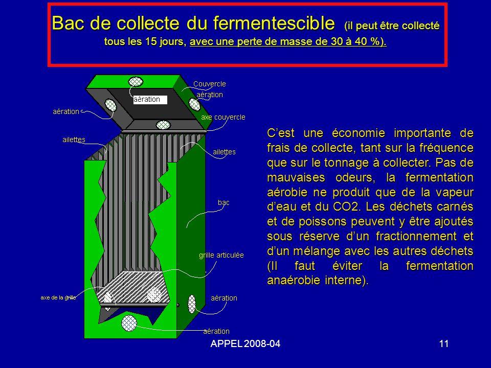 Bac de collecte du fermentescible (il peut être collecté tous les 15 jours, avec une perte de masse de 30 à 40 %).