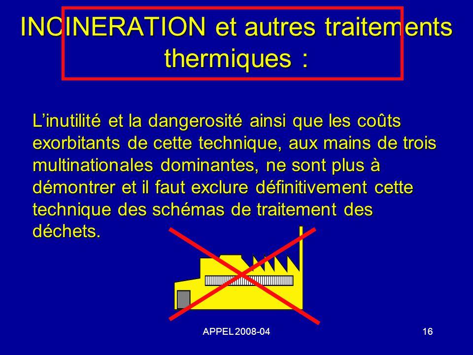 INCINERATION et autres traitements thermiques :