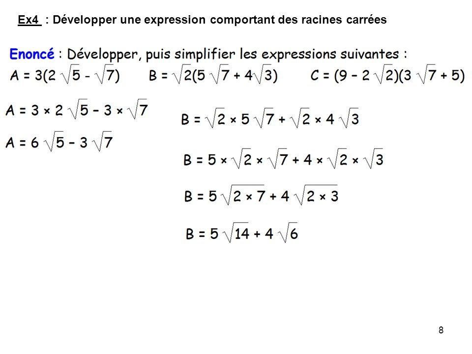 Ex4 : Développer une expression comportant des racines carrées