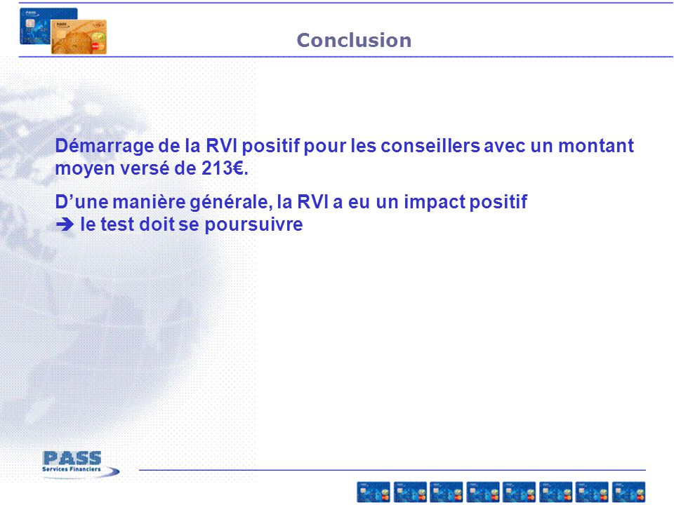 Conclusion Démarrage de la RVI positif pour les conseillers avec un montant moyen versé de 213€.