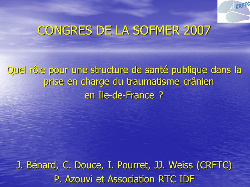 CONGRES DE LA SOFMER 2007 Quel rôle pour une structure de santé publique dans la prise en charge du traumatisme crânien.