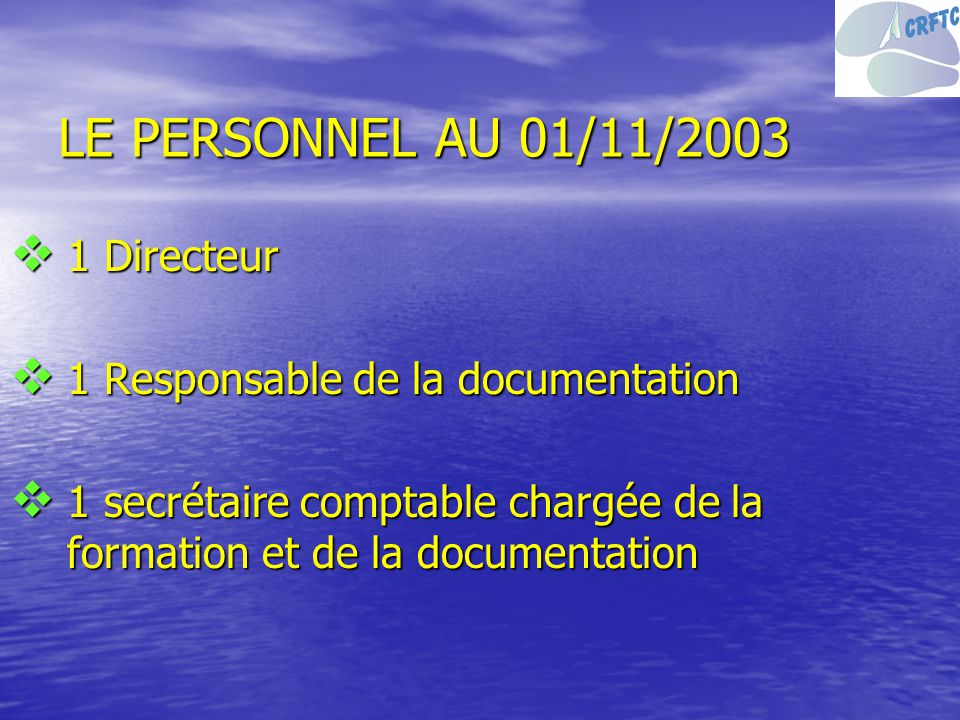 LE PERSONNEL AU 01/11/2003 1 Directeur