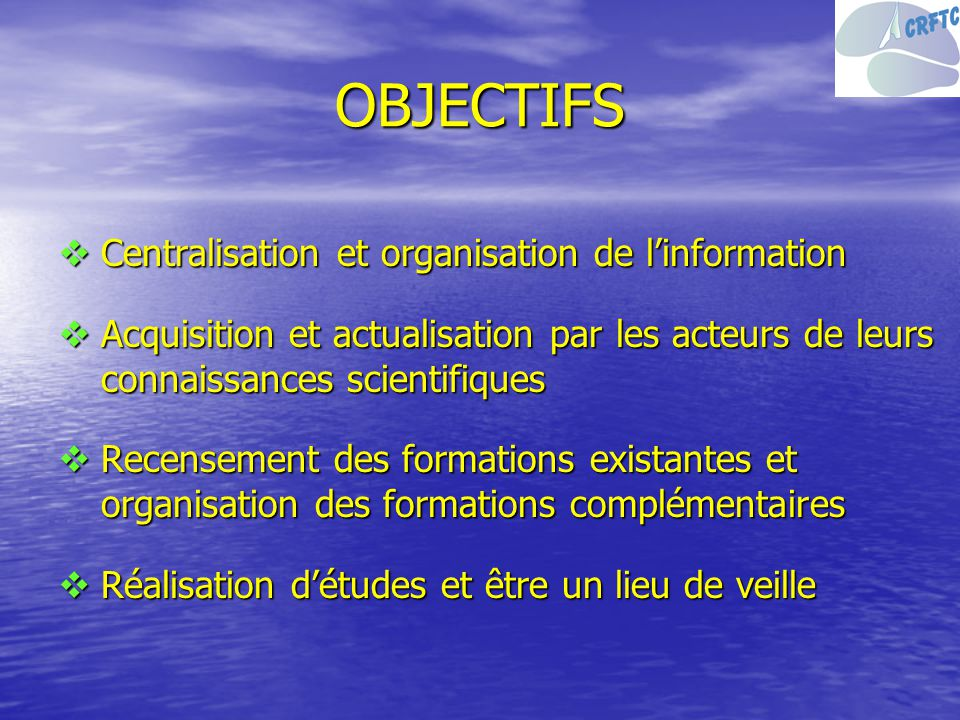 OBJECTIFS Centralisation et organisation de l'information