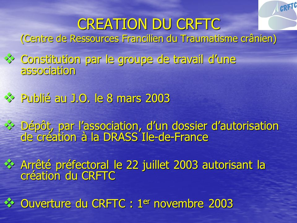 CREATION DU CRFTC (Centre de Ressources Francilien du Traumatisme crânien)