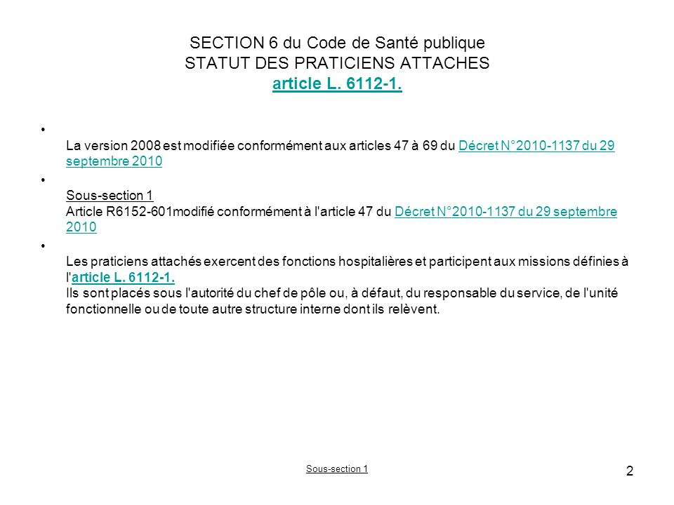 SECTION 6 du Code de Santé publique STATUT DES PRATICIENS ATTACHES article L. 6112-1.