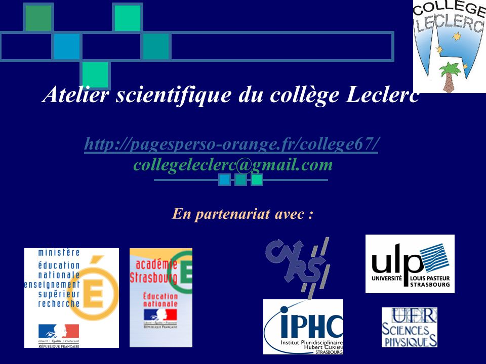 Atelier scientifique du collège Leclerc http://pagesperso-orange
